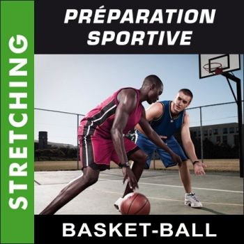 Préparation sportive - Basket-ball - Stretching