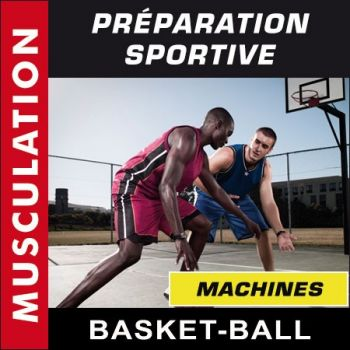 Préparation sportive - Basket-ball - Machines