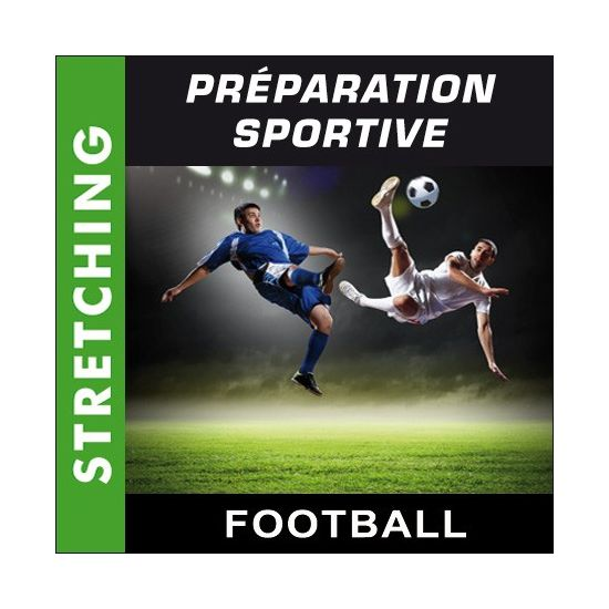 Préparation sportive - Football - Stretching