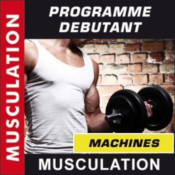 Programme Musculation - Débutant - Machines