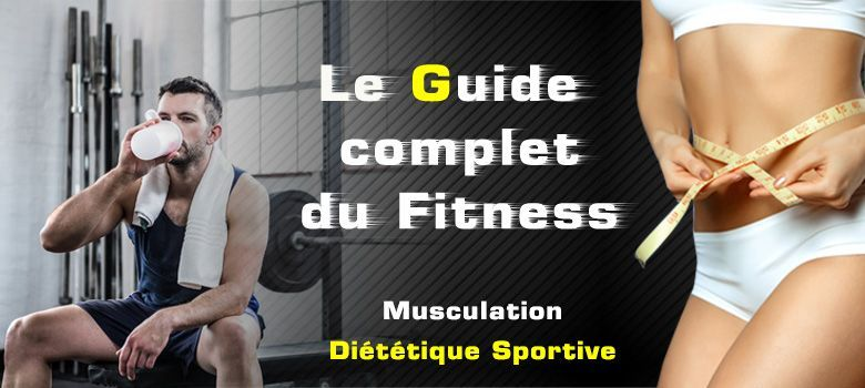 GUIDE FITNESS - MUSCULATION - DIETETIQUE SPORTIVE